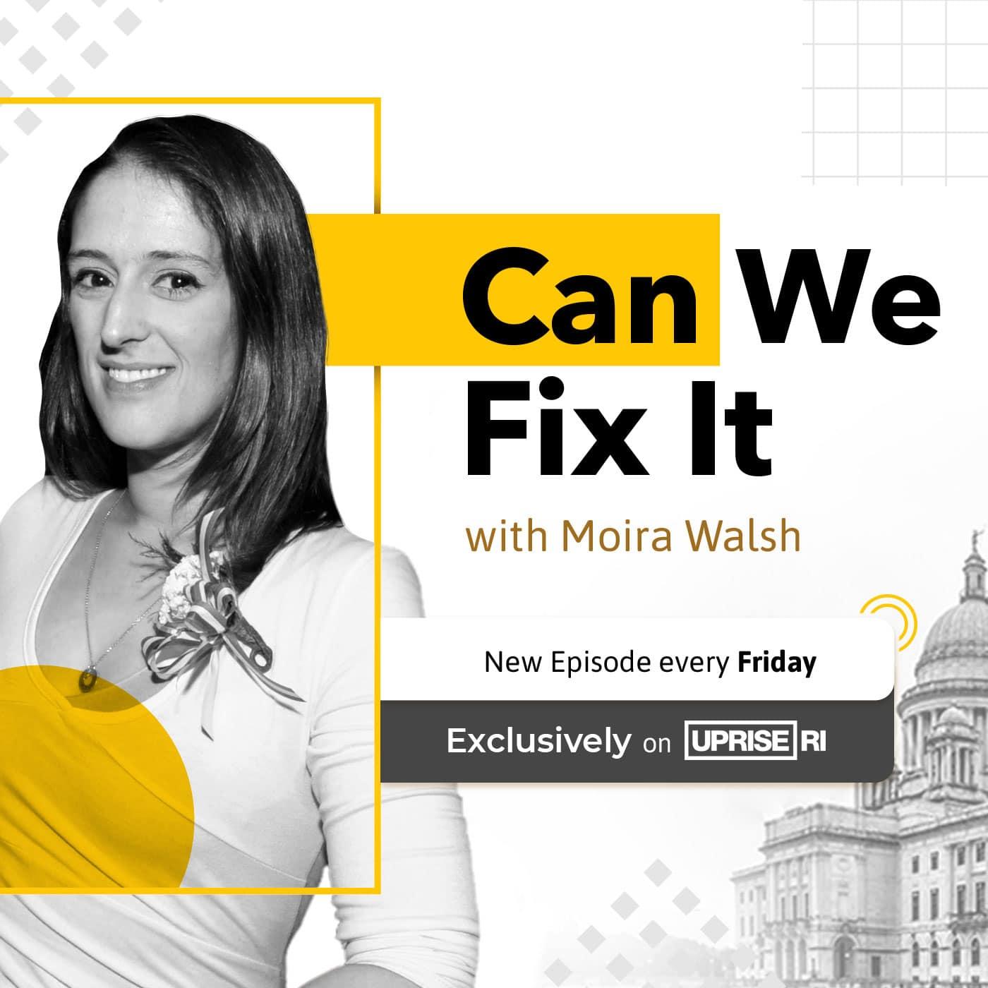 Can We Fix It w/Moira Wlash